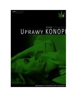 """""""Podstawy Uprawy Konopi"""" Leszek Szczepkowski"""